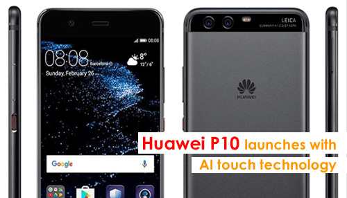 Huawei P10 launches with AI touch technology