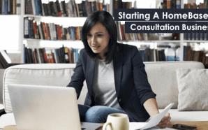 Starting A HomeBased Consultation Business