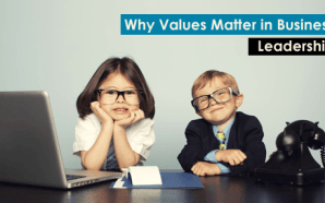 Why Values Matter in Business Leadership ?