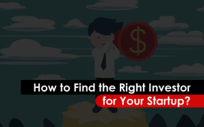 How to Find the Right Investor for Your Startup?