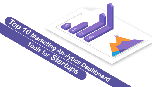Top 10 Marketing Analytics Dashboard Tools for Startups