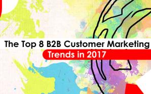 The Top 8 B2B Customer Marketing Trends in 2017