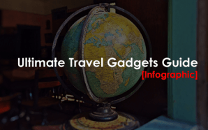 Ultimate Travel Gadgets Guide [Infographic]