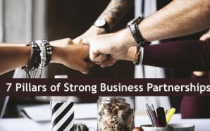 7 Pillars of Strong Business Partnerships