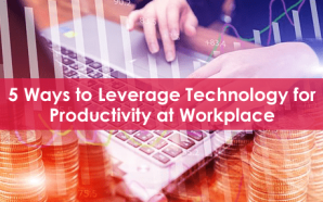 5 Ways to Leverage Technology for Productivity at Workplace