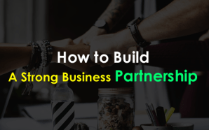 How to Build a Strong Business Partnership