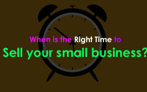 When is the Right Time to Sell your small business?