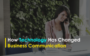 How Technology Has Changed Business Communication