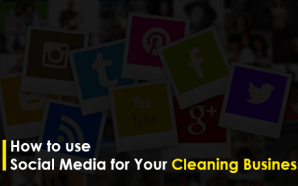 How to use Social Media for Your Cleaning Business