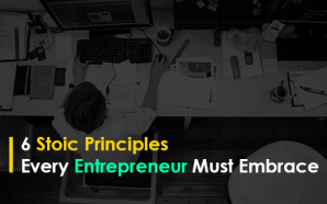 6 Stoic Principles Every Entrepreneur Must Embrace