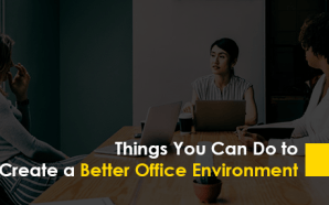 Things You Can Do to Create a Better Office Environment