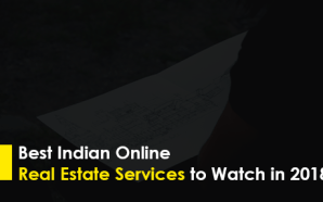 Best Indian Online Real Estate Services to watch in 2018
