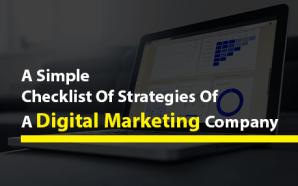 A Simple Checklist Of Strategies Of A Digital Marketing Company
