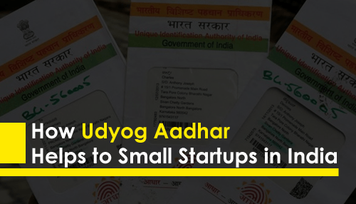 How Udyog Aadhar Helps to Small Startups in India
