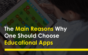 The Main Reasons Why One Should Choose Educational Apps