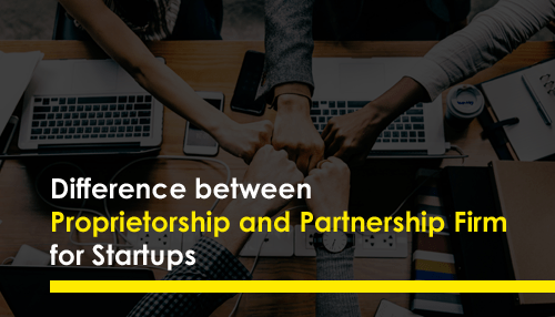 Difference between Proprietorship and Partnership Firm for Startups