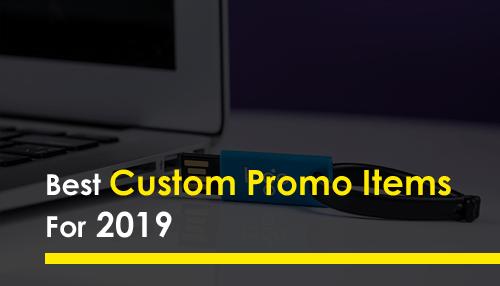 Best Custom Promo Items For 2019