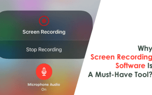 Why Screen Recording Software Is A Must-Have Tool?