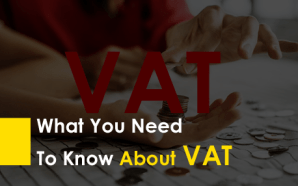 What You Need To Know About VAT