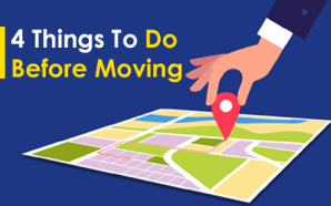 4 Things To Do Before Moving