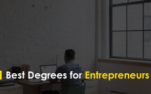 Best Degrees for Entrepreneurs