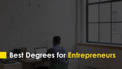 Best Degrees for Entrepreneurs