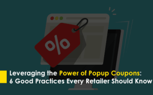Leveraging the Power of Popup Coupons: 6 Good Practices Every…