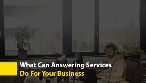 What Can Answering Services Do For Your Business