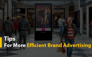 Tips for More Efficient Brand Advertising