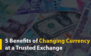 5 Benefits of Changing Currency at a Trusted Exchange