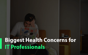 Biggest Health Concerns for IT Professionals