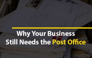 Why Your Business Still Needs the Post Office