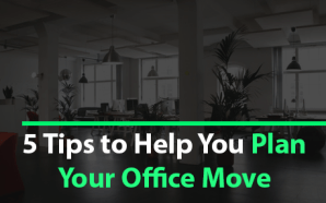 5 Tips to Help You Plan Your Office Move