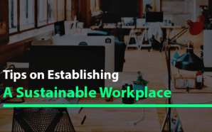 Tips on Establishing a Sustainable Workplace