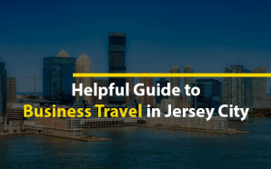 Helpful Guide to Business Travel in Jersey City