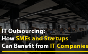 IT Outsourcing: How SMEs and Startups Can Benefit from IT…