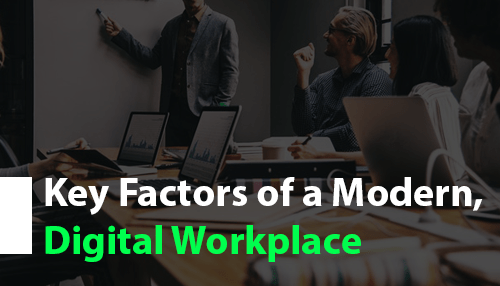 Key Factors of a Modern, Digital Workplace