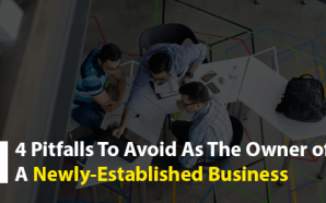 4 Pitfalls to Avoid as the Owner of a Newly-Established Business