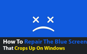 How To Repair The Blue Screen That Crops Up On…