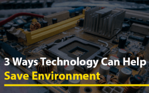 3 Ways Technology Can Help Save Environment