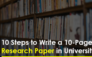 10 Steps to Write a 10-Page Research Paper in University