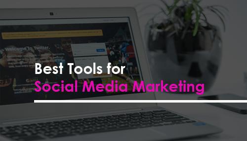 Best Tools for Social Media Marketing