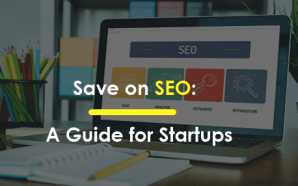 Save on SEO: A Guide for Startups