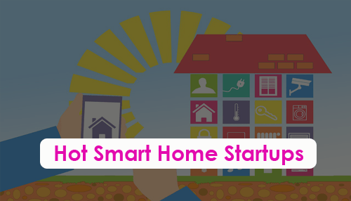 Hot Smart Home Startups