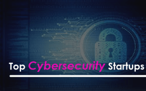 Top Cybersecurity Startups