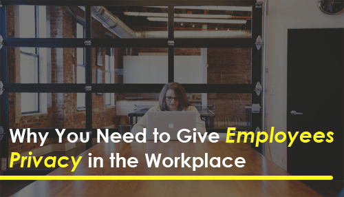 Why You Need to Give Employees Privacy in the Workplace