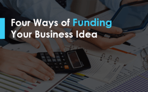 Four Ways of Funding Your Business Idea
