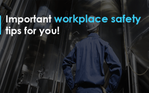 Important workplace safety tips for you!