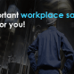 Important workplace safety tips for you