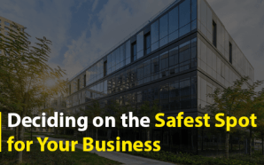 Deciding on the Safest Spot for Your Business